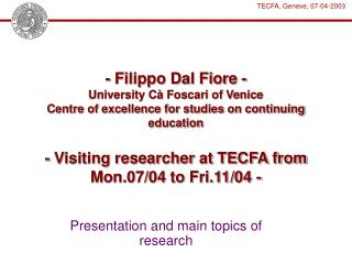 - Filippo Dal Fiore - University C  Foscari of Venice Centre of excellence for studies on continuing education  - Visiti