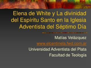 Elena de White y La divinidad del Esp ritu Santo en la Iglesia Adventista del S ptimo D a