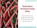 Youth Ideas: Christmas Candy Relay