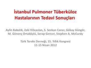 Istanbul Pulmoner T berk loz Hastalarinin Tedavi Sonu lari