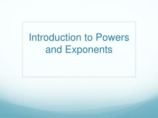 Introduction to Powers and Exponents