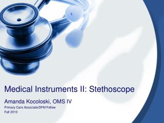 Medical Instruments II: Stethoscope