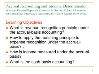 Accrual Accounting and Income Determination Sources:  Financial Reporting  Analysis By Revsine, Collins, Johnson and Mit