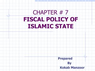 CHAPTER  7 FISCAL POLICY OF ISLAMIC STATE