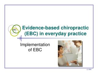 Evidence-based chiropractic EBC in everyday practice