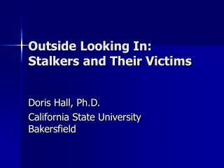Outside Looking In:  Stalkers and Their Victims