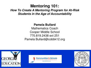 Mentoring 101:  How To Create A Mentoring Program for At-Risk Students in the Age of Accountability   Pamela Bullard Mat