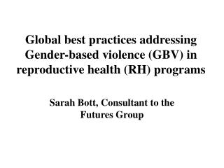 Global best practices addressing Gender-based violence GBV in reproductive health RH programs