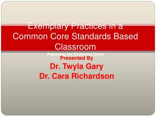 Exemplary Practices in a Common Core Standards Based Classroom Planning for Common Core