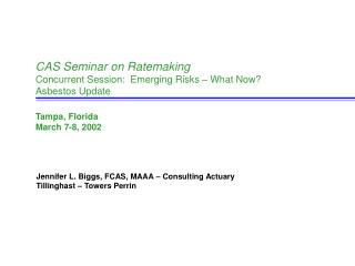 CAS Seminar on Ratemaking Concurrent Session:  Emerging Risks   What Now Asbestos Update