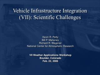 Vehicle Infrastructure Integration VII: Scientific Challenges