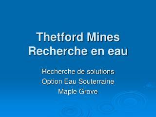 Thetford Mines Recherche en eau