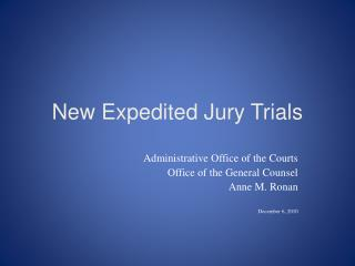 New Expedited Jury Trials