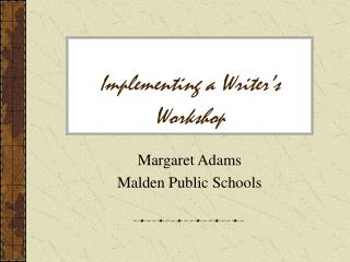 Implementing a Writer s Workshop