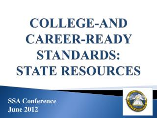 COLLEGE-AND CAREER-READY STANDARDS: STATE RESOURCES