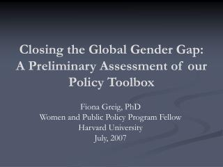 Closing the Global Gender Gap:  A Preliminary Assessment of our Policy Toolbox