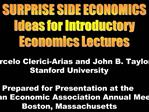 SURPRISE SIDE ECONOMICS Ideas for Introductory Economics Lectures