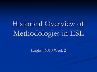 Historical Overview of Methodologies in ESL