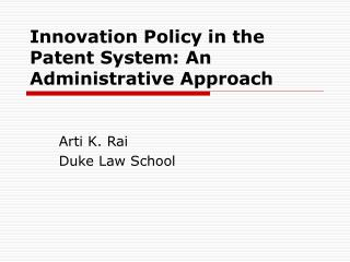 Innovation Policy in the Patent System: An Administrative Approach
