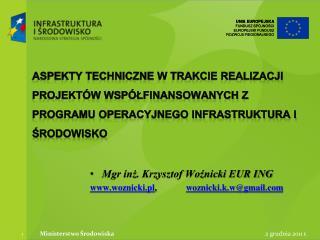Aspekty techniczne w trakcie realizacji projekt w wsp lfinansowanych z Programu Operacyjnego Infrastruktura i Srodowisko