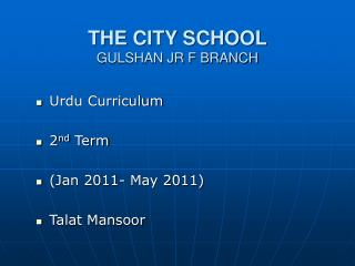 THE CITY SCHOOL GULSHAN JR F BRANCH