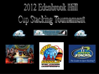 2012 Edenbrook Hill    Cup Stacking Tournament