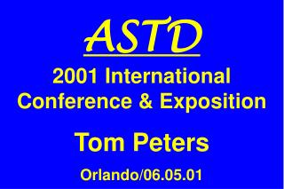 ASTD 2001 International Conference  Exposition  Tom Peters  Orlando