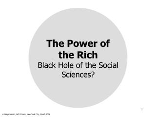 The Power of the Rich  Black Hole of the Social Sciences