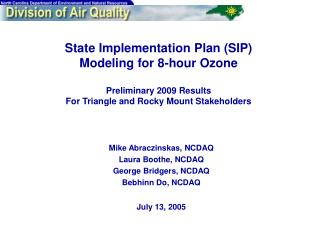 State Implementation Plan SIP  Modeling for 8-hour Ozone  Preliminary 2009 Results For Triangle and Rocky Mount Stakehol