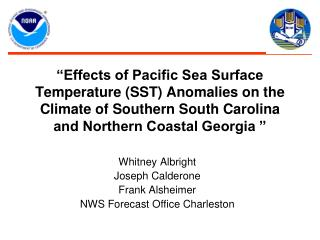 Effects of Pacific Sea Surface Temperature SST Anomalies on the  Climate of Southern South Carolina and Northern Coasta