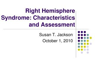 Right Hemisphere Syndrome: Characteristics and Assessment