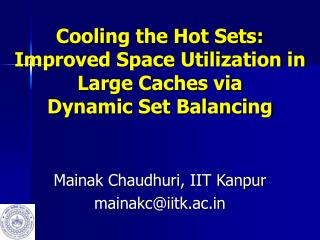Cooling the Hot Sets: Improved Space Utilization in Large Caches via  Dynamic Set Balancing