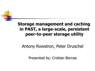 Storage management and caching in PAST, a large-scale, persistent peer-to-peer storage utility  Antony Rowstron, Peter D