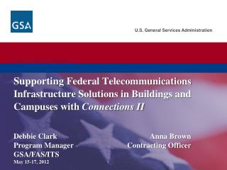 U.S. General Services Administration.  Federal Acquisition Service.   Supporting Federal Telecommunications Infrastructu