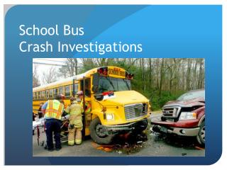 School Bus  Crash Investigations