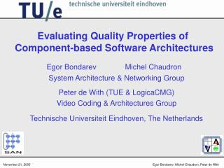 Evaluating Quality Properties of   Component-based Software Architectures