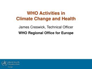 WHO Activities in Climate Change and Health