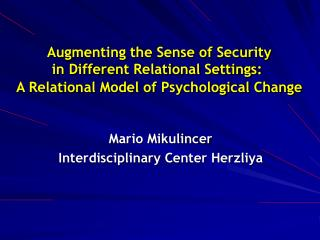 Augmenting the Sense of Security  in Different Relational Settings:  A Relational Model of Psychological Change