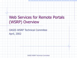 Web Services for Remote Portals WSRP Overview