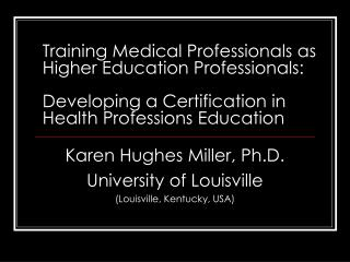 Training Medical Professionals as Higher Education Professionals:  Developing a Certification in Health Professions Educ