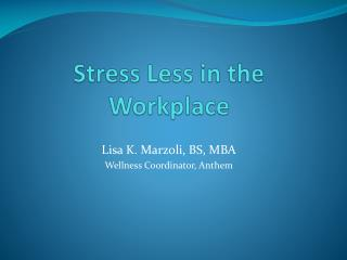 Stress Less in the Workplace