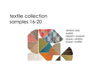 Textile collection samples 16-20