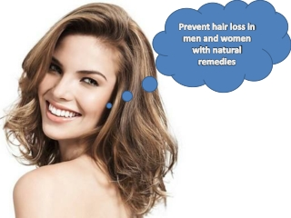 Prevent hair loss in men and women with natural remedies