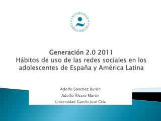 Generaci n 2.0 2011 H bitos de uso de las redes sociales en los adolescentes de Espa a y Am rica Latina