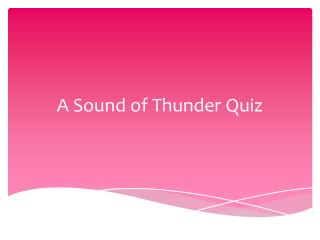 A Sound of Thunder Quiz