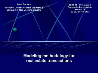 Modeling methodology for real estate transactions