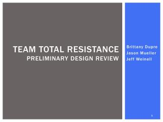 Team Total Resistance Preliminary Design Review