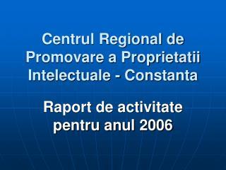 Centrul Regional de Promovare a Proprietatii Intelectuale - Constanta