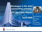 Blockages in the debt counselling process: UP Law Clinic Report  April 2009