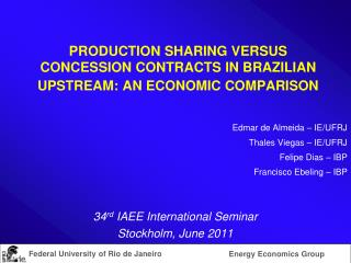 PRODUCTION SHARING VERSUS CONCESSION CONTRACTS IN BRAZILIAN UPSTREAM: AN ECONOMIC COMPARISON